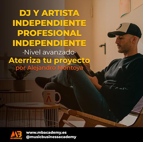 Dj profesional y artista independiente: Aterriza tu proyecto