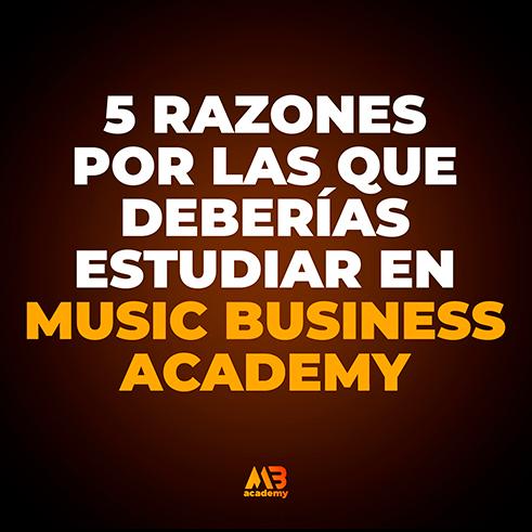 5 razones por las que deberías estudiar en Music Business Academy